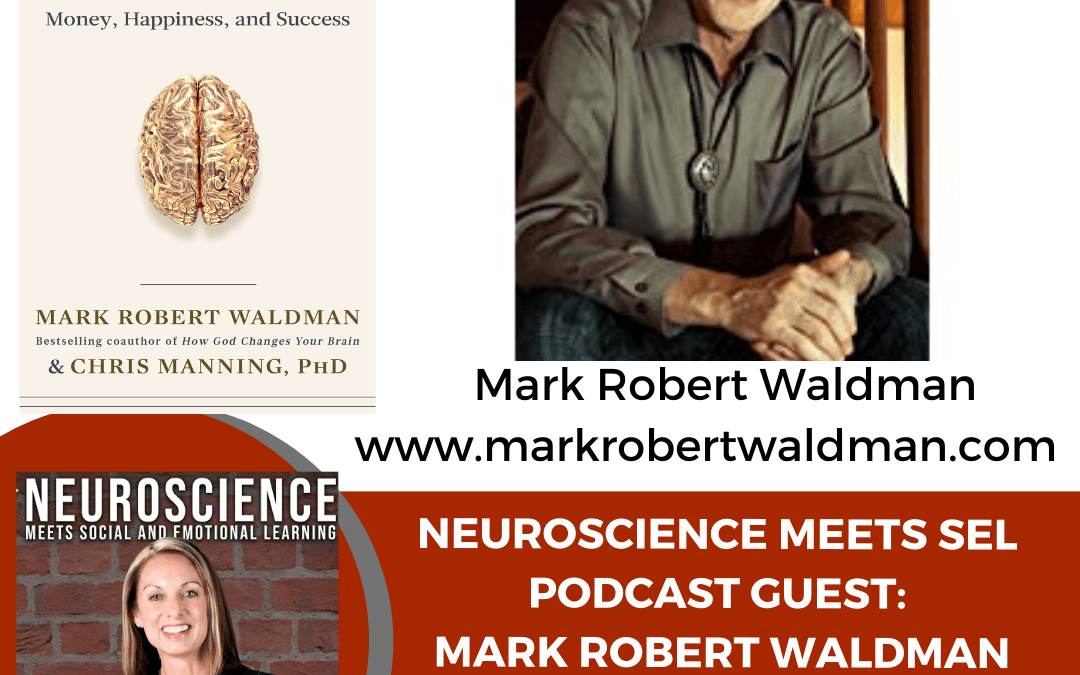 "Neuroscience Researcher Mark Robert Waldman on ""12 Brain-Based Experiential Learning and Living Principles"""