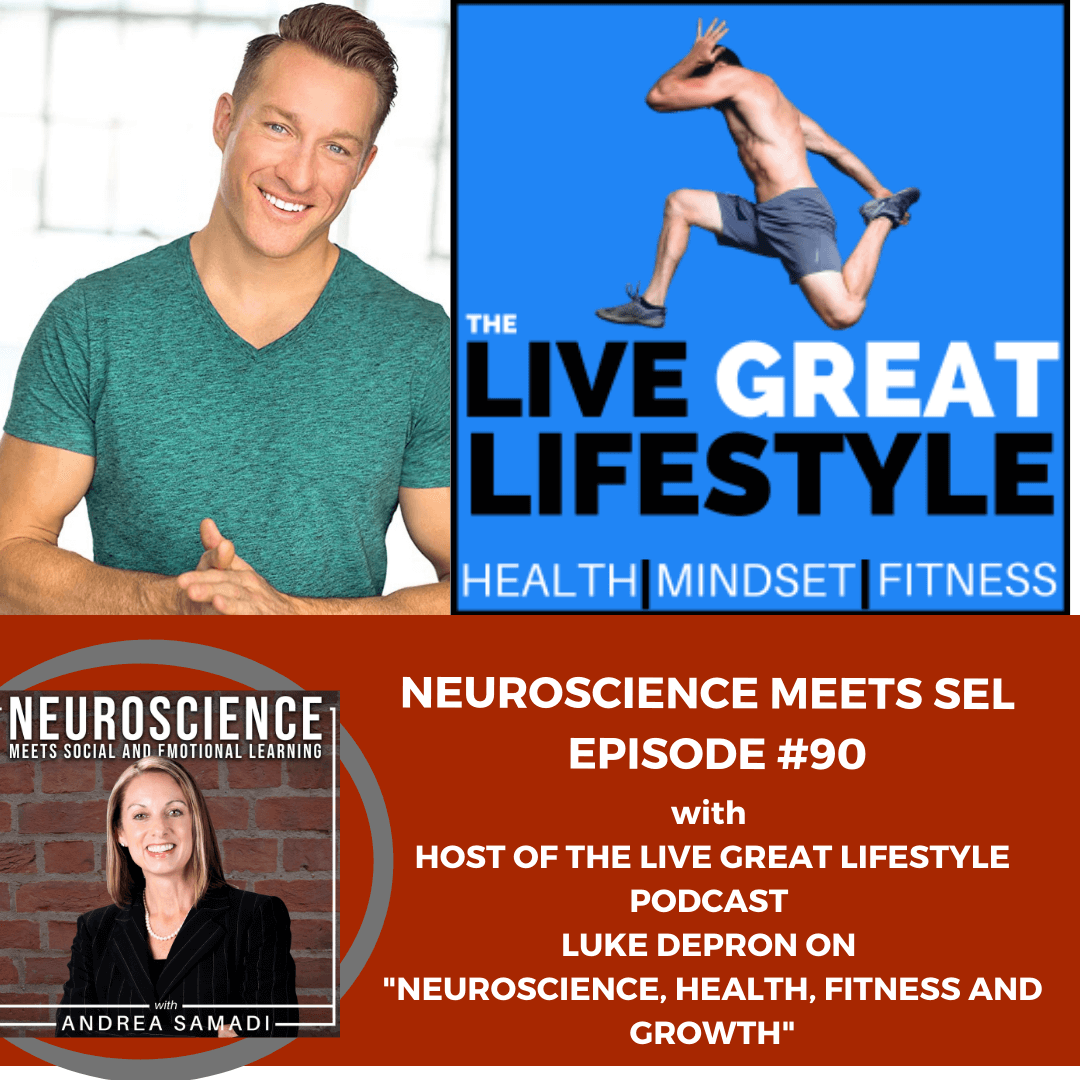 """Host of the Live Great Lifestyle Podcast, Luke DePron on """"Neuroscience, Health, Fitness and Growth."""""""