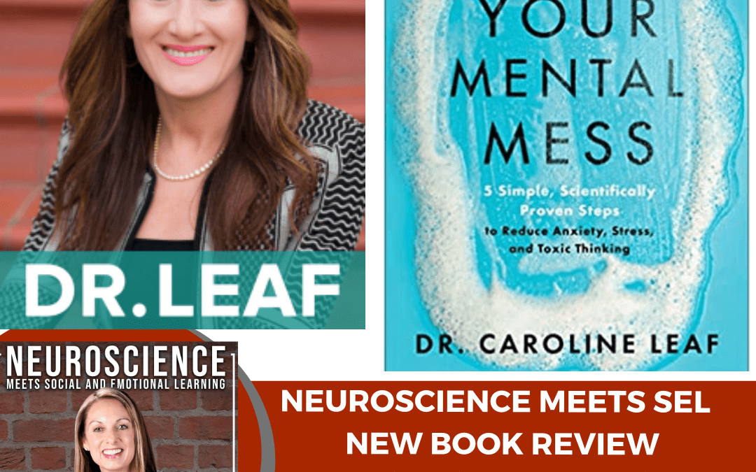 "Review of Neuroscientist and Best-Selling Author Dr. Caroline Leaf's ""Cleaning Up Your Mental Mess"" Coming March 2nd!"