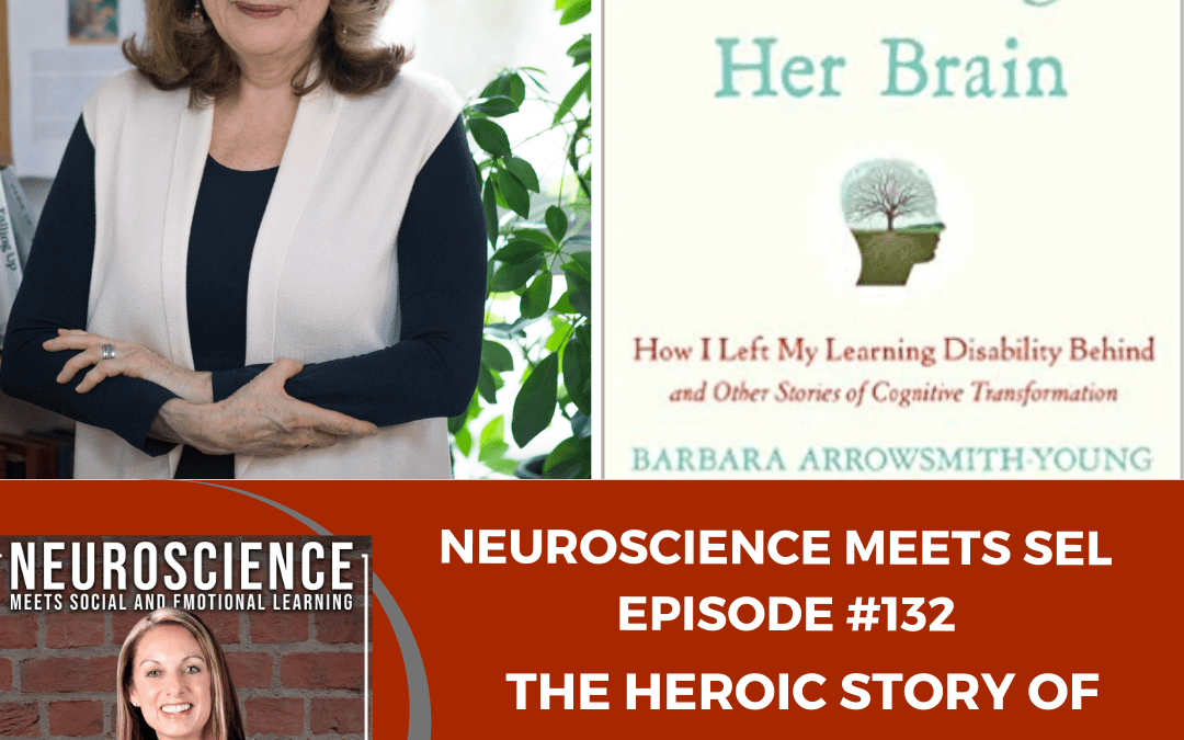 """The Story of Barbara Arrowsmith-Young """"The Woman Who Changed Her Brain and Left Her Learning Disability Behind"""""""