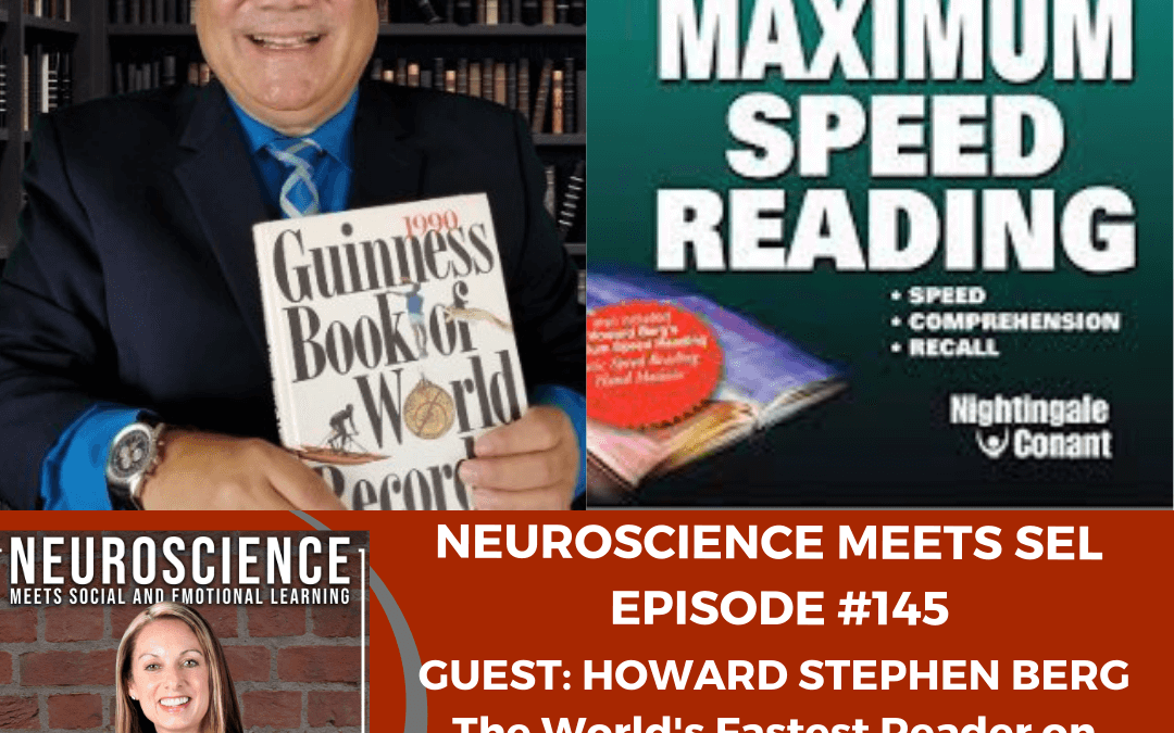 """The World's Fastest Reader, Howard Stephen Berg on """"Strategies to Improve Reading, Comprehension and Recall"""" for Educators and the Workplace."""