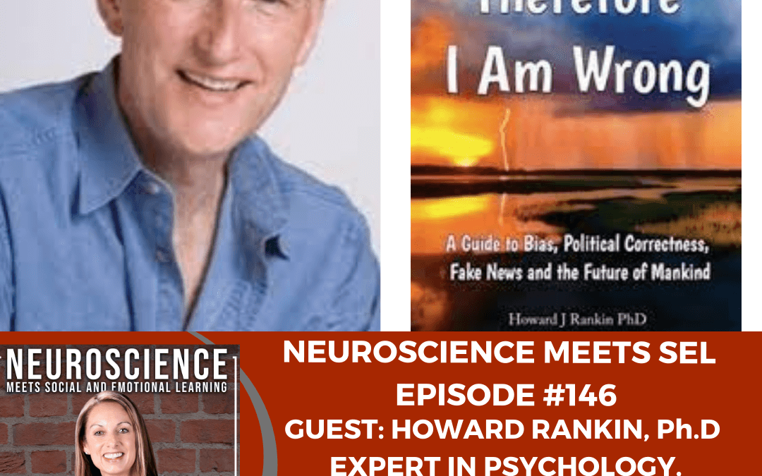 """Expert in Psychology, Cognitive Neuroscience and Neurotechnology, Howard Rankin Ph.D. on """"How Not to Think"""""""