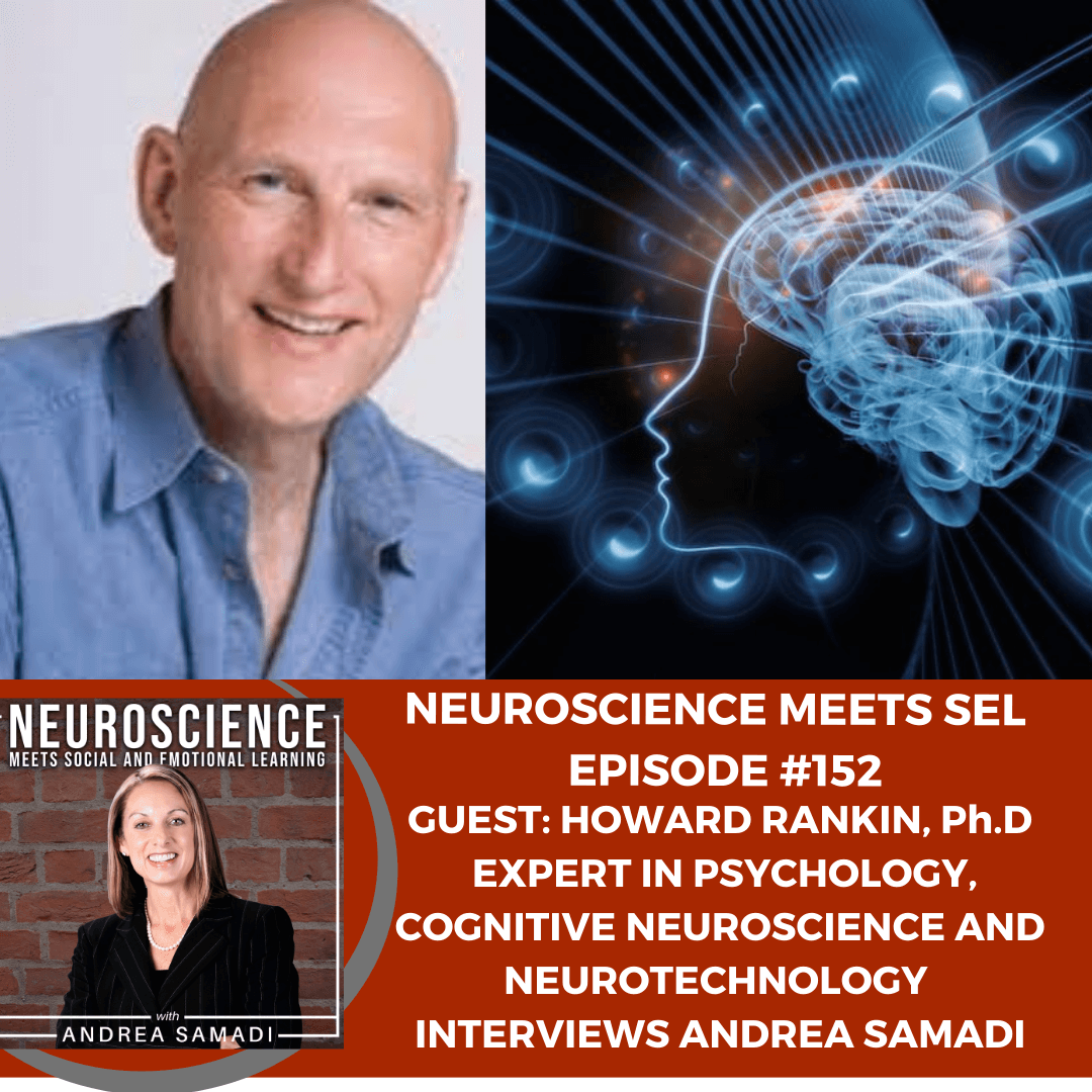 Expert in Psychology, Cognitive Neuroscience and Neurotechnology, Howard Rankin Ph.D.Interviews Andrea Samadi