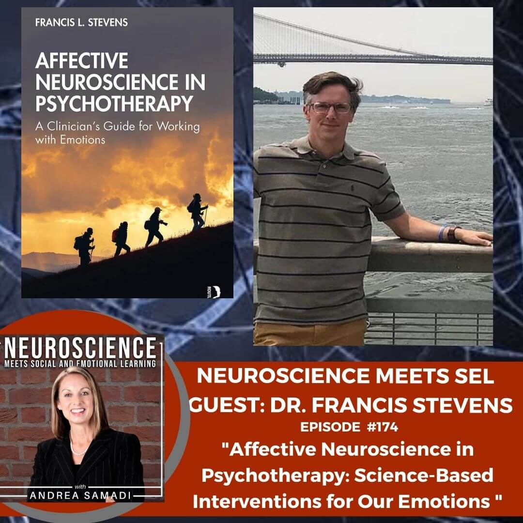 """Psychologist Dr. Francis Lee Stevens on """"Affective Neuroscience in Psychotherapy: Science-Based Interventions for Our Emotions"""""""